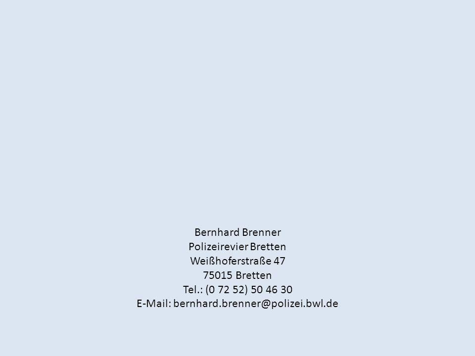 Bernhard Brenner Polizeirevier Bretten Weißhoferstraße 47 75015 Bretten Tel.: (0 72 52) 50 46 30 E-Mail: bernhard.brenner@polizei.bwl.de