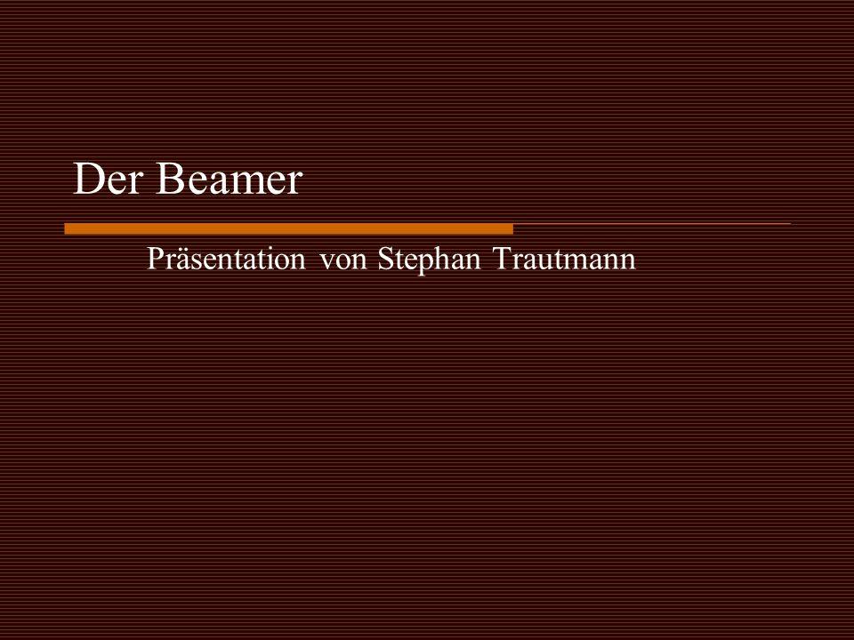 Der Beamer Präsentation von Stephan Trautmann