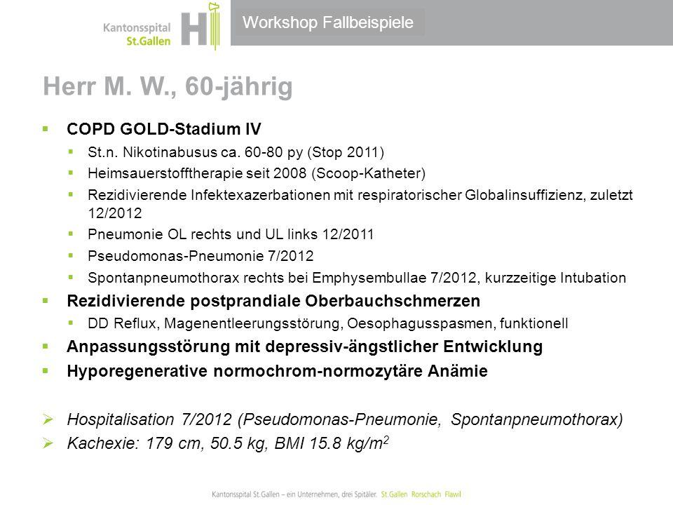 Thema/Bereich/Anlass Herr M. W., 60-jährig  COPD GOLD-Stadium IV  St.n. Nikotinabusus ca. 60-80 py (Stop 2011)  Heimsauerstofftherapie seit 2008 (S