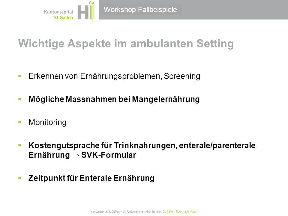 Thema/Bereich/Anlass Wichtige Aspekte im ambulanten Setting  Erkennen von Ernährungsproblemen, Screening  Mögliche Massnahmen bei Mangelernährung 