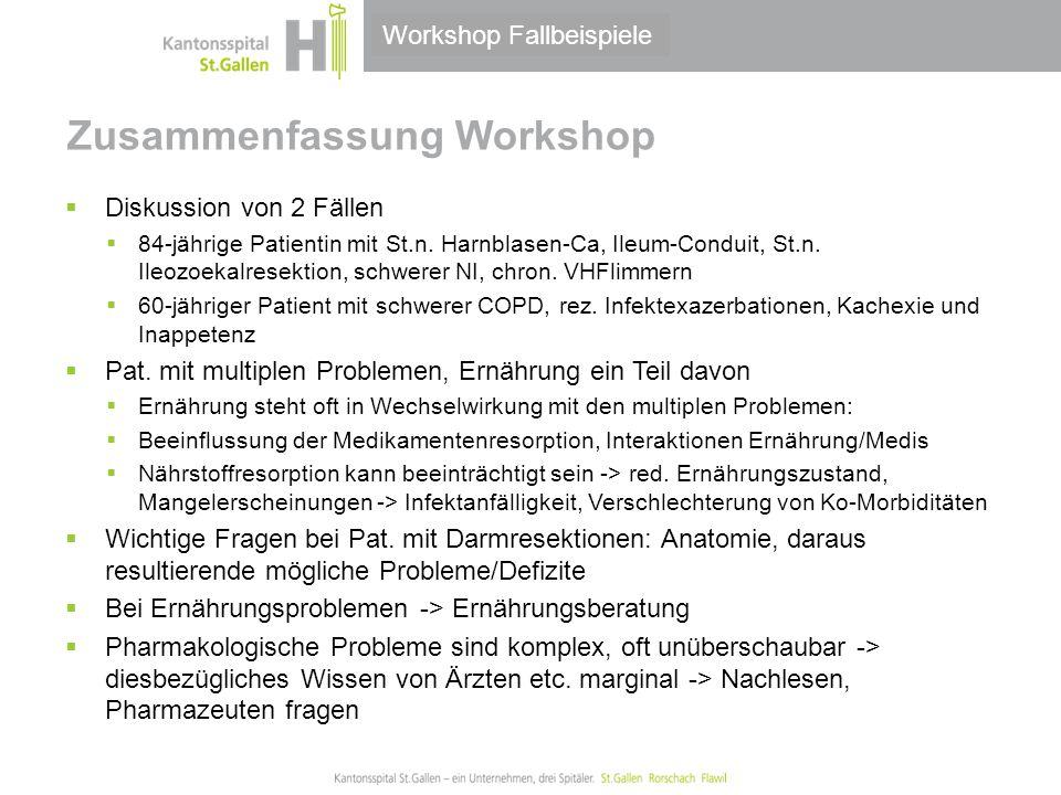Zusammenfassung Workshop  Diskussion von 2 Fällen  84-jährige Patientin mit St.n. Harnblasen-Ca, Ileum-Conduit, St.n. Ileozoekalresektion, schwerer