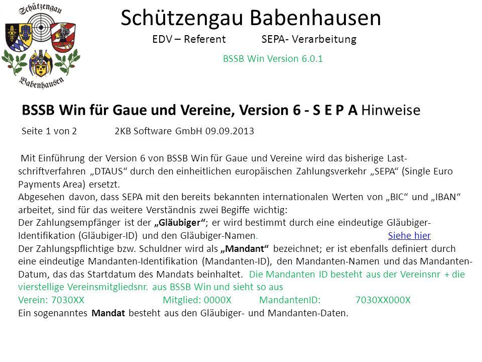 BSSB Win Version 6.0.1 Schützengau Babenhausen EDV – Referent SEPA- Verarbeitung BSSB Win für Gaue und Vereine, Version 6 - S E P A Hinweise Seite 1 v