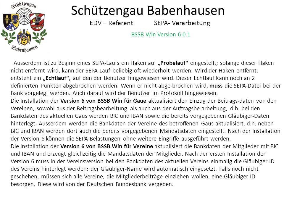 """BSSB Win Version 6.0.1 Schützengau Babenhausen EDV – Referent SEPA- Verarbeitung Ausserdem ist zu Beginn eines SEPA-Laufs ein Haken auf """"Probelauf"""" ei"""