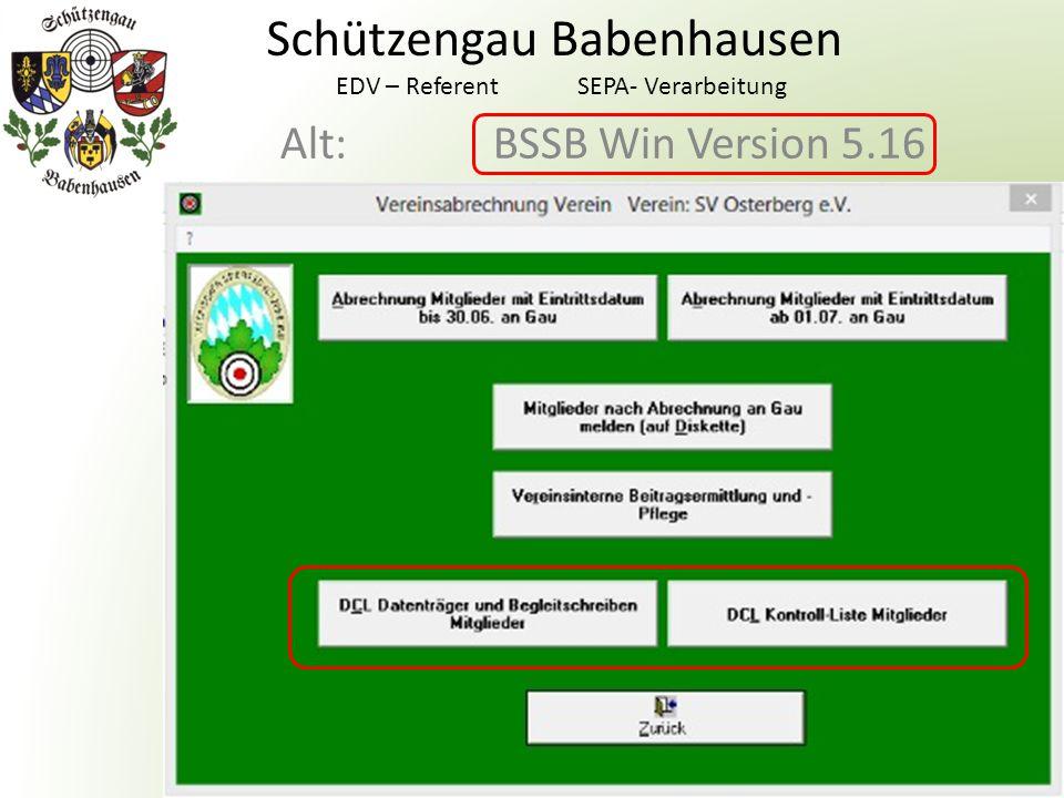 Alt: BSSB Win Version 5.16 Schützengau Babenhausen EDV – Referent SEPA- Verarbeitung
