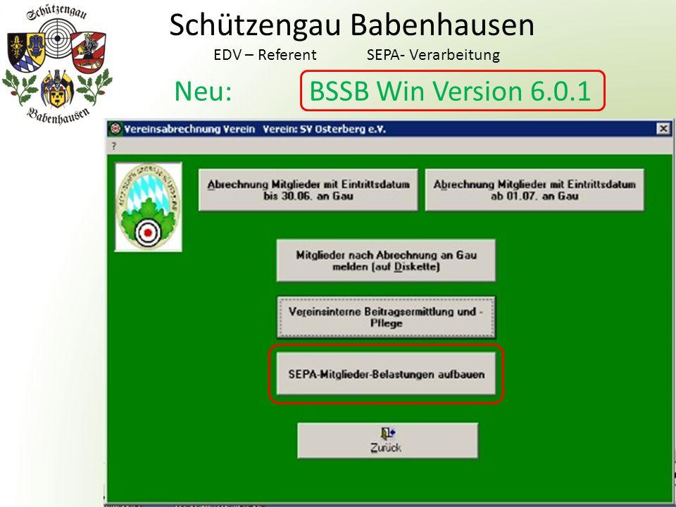 Schützengau Babenhausen EDV – Referent SEPA- Verarbeitung Achtung: In 6.0 keine Datensicherung aus 5.xx installieren, sonst sind Iban´s und Bic´s weg.