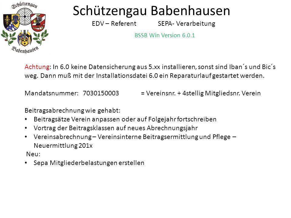 Schützengau Babenhausen EDV – Referent SEPA- Verarbeitung BSSB Win Version 6.0.1