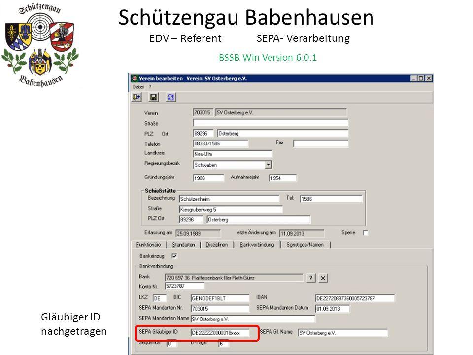 BSSB Win Version 6.0.1 Schützengau Babenhausen EDV – Referent SEPA- Verarbeitung Gläubiger ID eingetragen