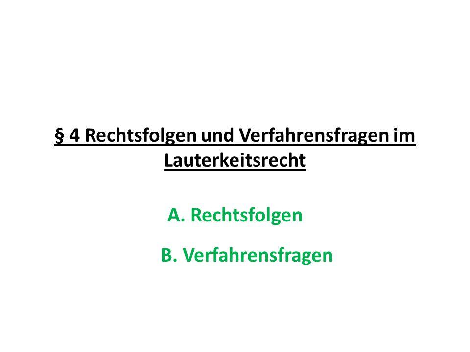 § 4 Rechtsfolgen und Verfahrensfragen im Lauterkeitsrecht A. Rechtsfolgen B. Verfahrensfragen