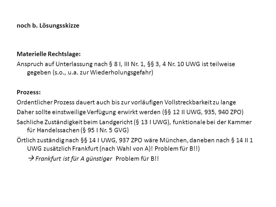 noch b. Lösungsskizze Materielle Rechtslage: Anspruch auf Unterlassung nach § 8 I, III Nr. 1, §§ 3, 4 Nr. 10 UWG ist teilweise gegeben (s.o., u.a. zur
