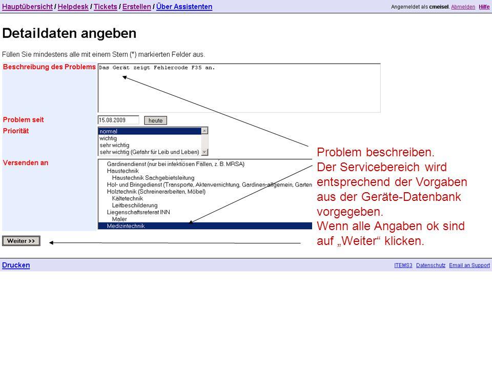 """Problem beschreiben. Der Servicebereich wird entsprechend der Vorgaben aus der Geräte-Datenbank vorgegeben. Wenn alle Angaben ok sind auf """"Weiter"""" kli"""