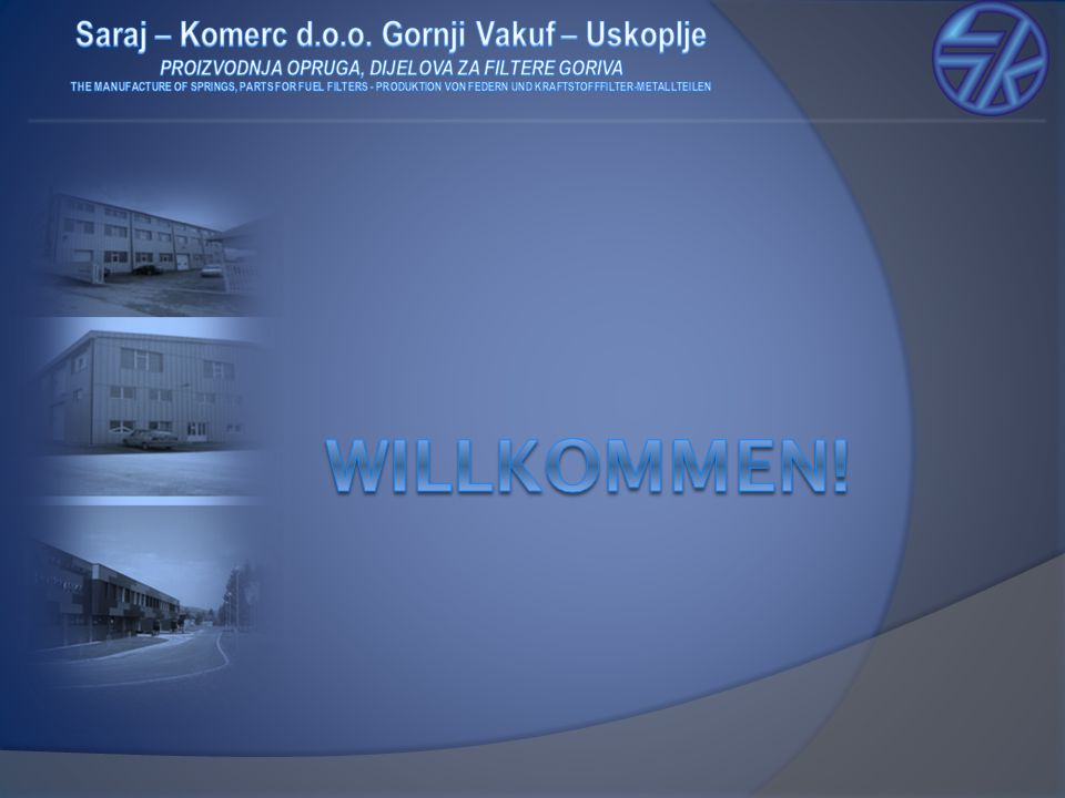 Allgemeine Informationen Firmenname: Saraj – Komerc d.o.o.