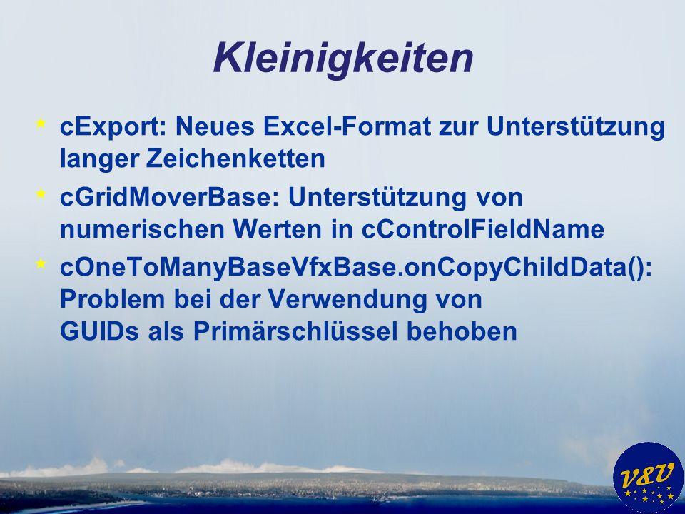 Kleinigkeiten * cExport: Neues Excel-Format zur Unterstützung langer Zeichenketten * cGridMoverBase: Unterstützung von numerischen Werten in cControlFieldName * cOneToManyBaseVfxBase.onCopyChildData(): Problem bei der Verwendung von GUIDs als Primärschlüssel behoben