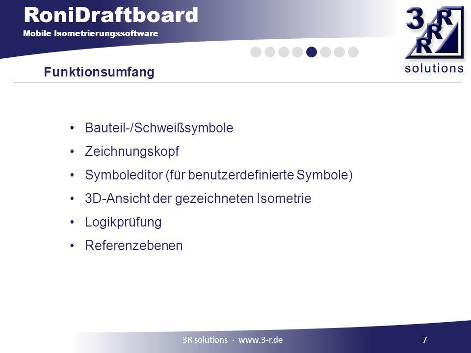 RoniDraftboard Mobile Isometrierungssoftware Funktionsumfang Bauteil-/Schweißsymbole Zeichnungskopf Symboleditor (für benutzerdefinierte Symbole) 3D-A