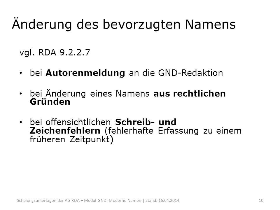 Änderung des bevorzugten Namens vgl. RDA 9.2.2.7 bei Autorenmeldung an die GND-Redaktion bei Änderung eines Namens aus rechtlichen Gründen bei offensi