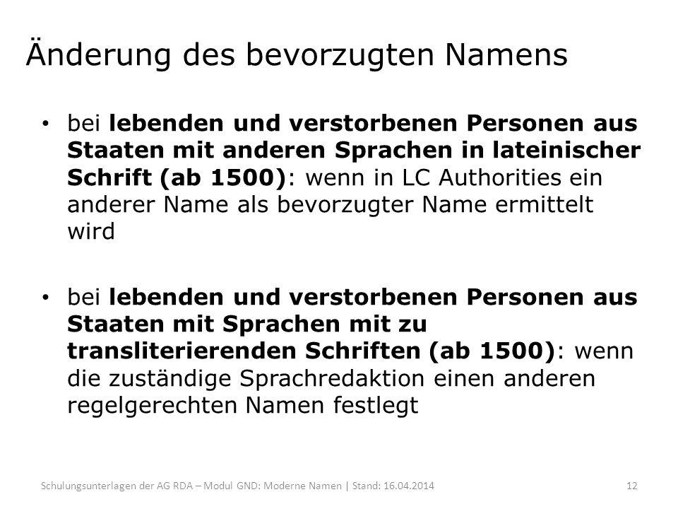 Änderung des bevorzugten Namens bei lebenden und verstorbenen Personen aus Staaten mit anderen Sprachen in lateinischer Schrift (ab 1500): wenn in LC