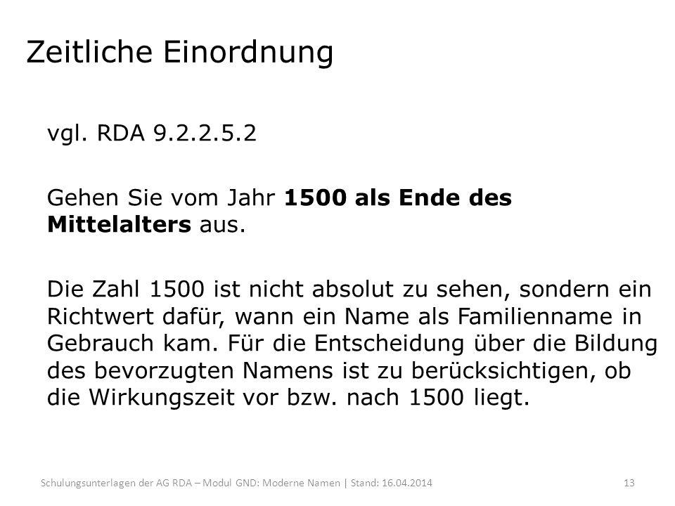 Zeitliche Einordnung vgl. RDA 9.2.2.5.2 Gehen Sie vom Jahr 1500 als Ende des Mittelalters aus. Die Zahl 1500 ist nicht absolut zu sehen, sondern ein R