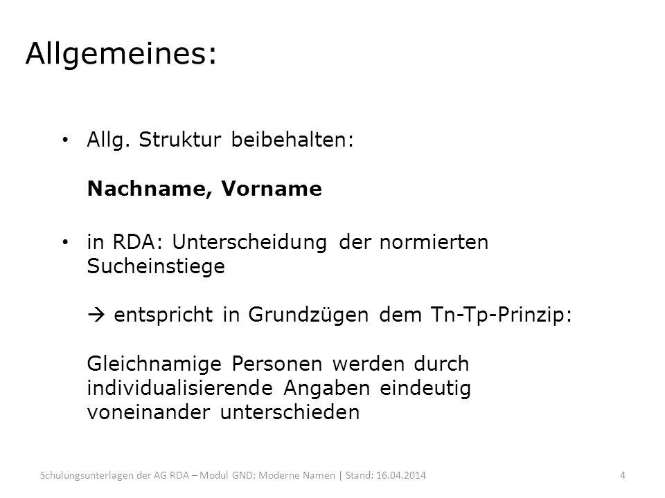 Allgemeines: Allg. Struktur beibehalten: Nachname, Vorname in RDA: Unterscheidung der normierten Sucheinstiege  entspricht in Grundzügen dem Tn-Tp-Pr
