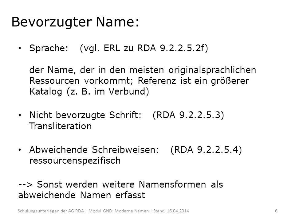 Bevorzugter Name: Sprache: (vgl. ERL zu RDA 9.2.2.5.2f) der Name, der in den meisten originalsprachlichen Ressourcen vorkommt; Referenz ist ein größer