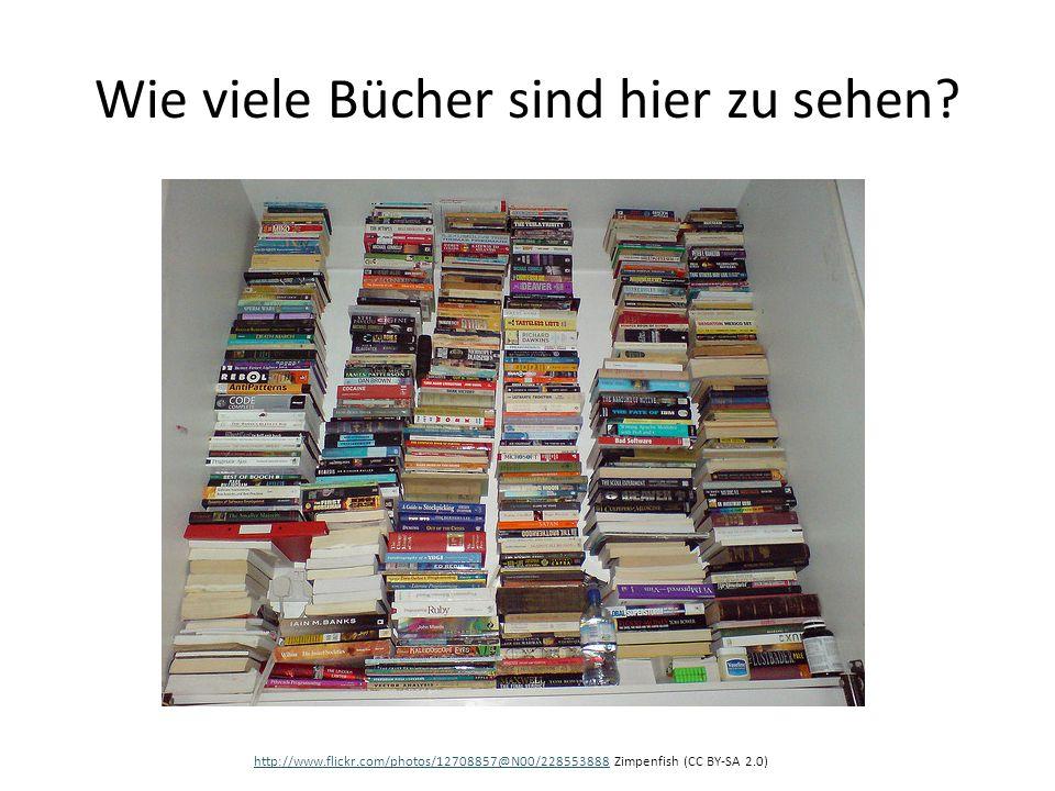 Wie viele Bücher sind hier zu sehen? http://www.flickr.com/photos/12708857@N00/228553888http://www.flickr.com/photos/12708857@N00/228553888 Zimpenfish