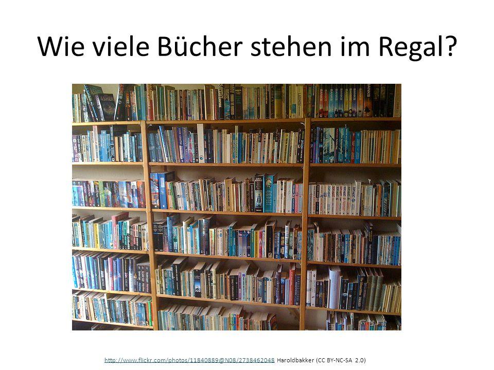 Wie viele Bücher stehen im Regal? http://www.flickr.com/photos/11840889@N08/2738462048http://www.flickr.com/photos/11840889@N08/2738462048 Haroldbakke