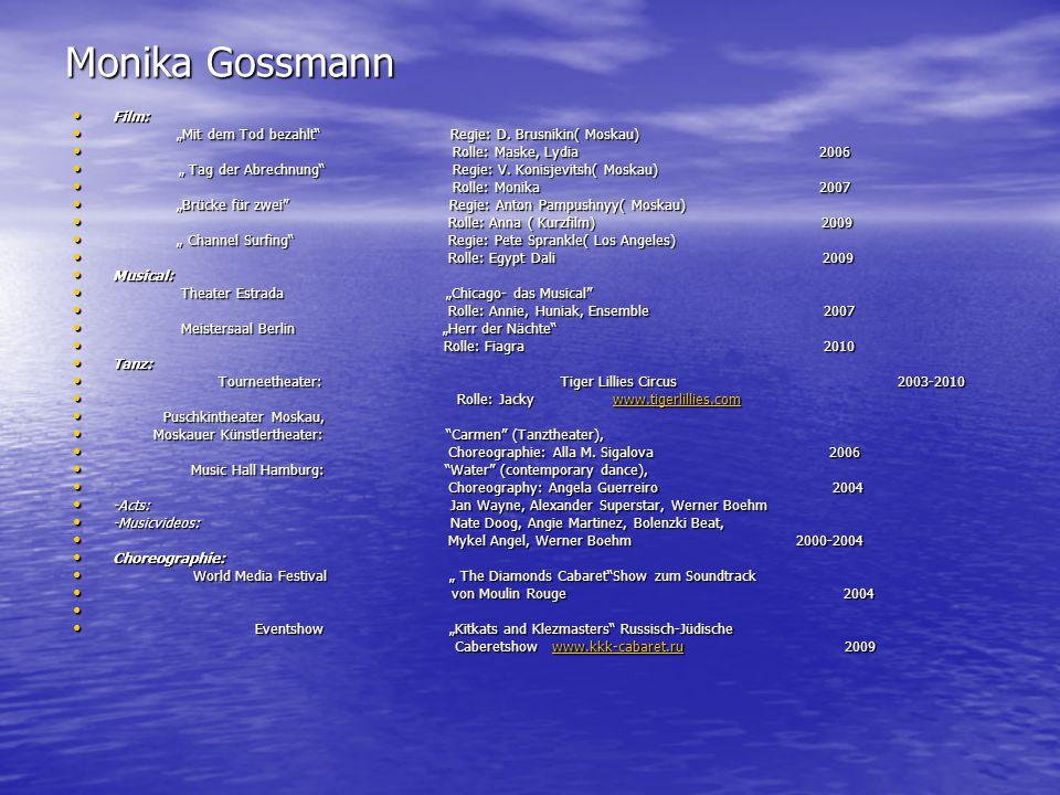 "Monika Gossmann Film: Film: ""Mit dem Tod bezahlt"" Regie: D. Brusnikin( Moskau) ""Mit dem Tod bezahlt"" Regie: D. Brusnikin( Moskau) Rolle: Maske, Lydia"