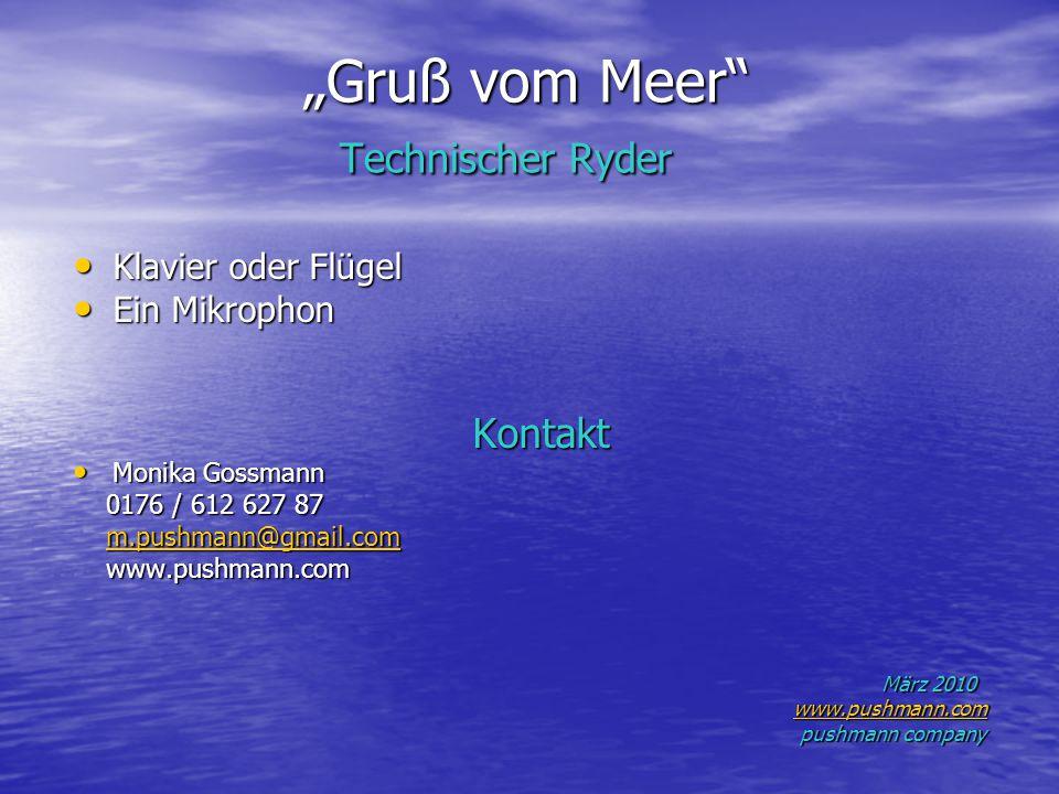 """""""Gruß vom Meer"""" Technischer Ryder """"Gruß vom Meer"""" Technischer Ryder Klavier oder Flügel Klavier oder Flügel Ein Mikrophon Ein Mikrophon Kontakt Kontak"""