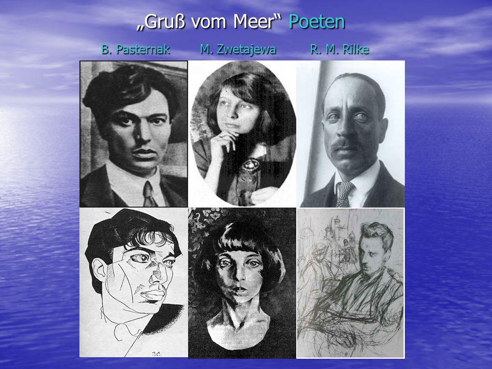 """Gruß vom Meer Poeten B. Pasternak M. Zwetajewa R. M. Rilke"