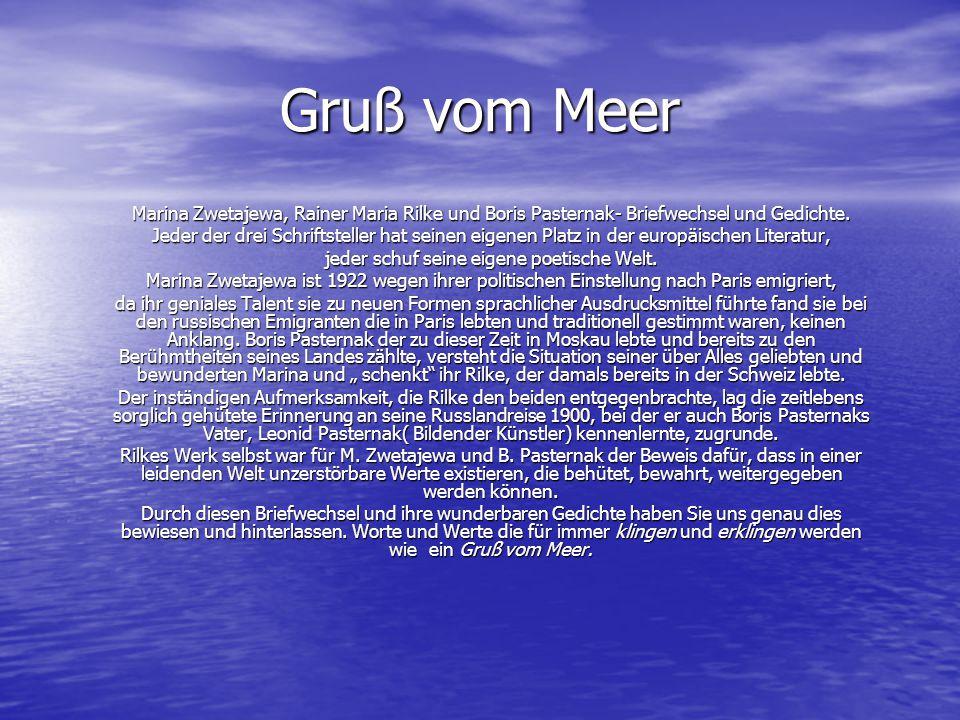 Gruß vom Meer Marina Zwetajewa, Rainer Maria Rilke und Boris Pasternak- Briefwechsel und Gedichte.