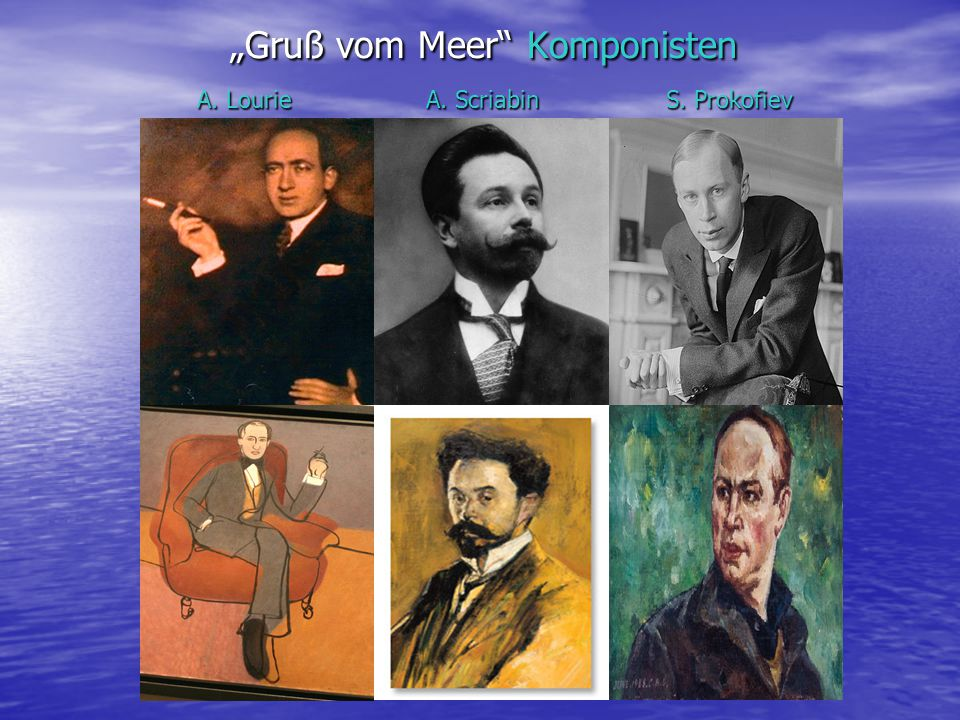 """Gruß vom Meer"" Komponisten A. Lourie A. Scriabin S. Prokofiev"