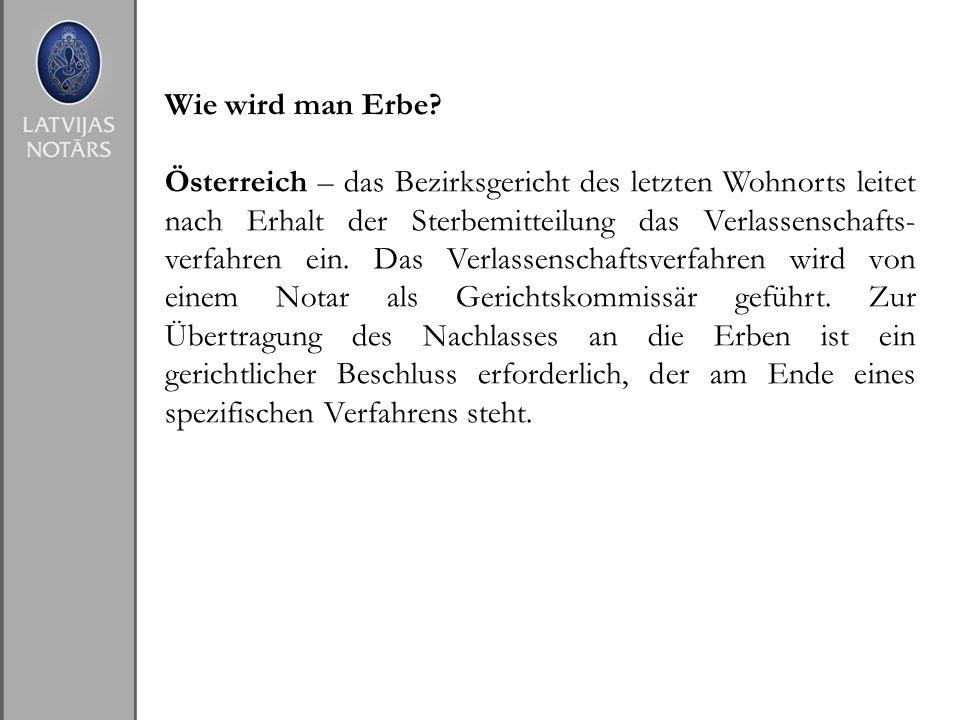 Wie wird man Erbe? Österreich – das Bezirksgericht des letzten Wohnorts leitet nach Erhalt der Sterbemitteilung das Verlassenschafts- verfahren ein. D