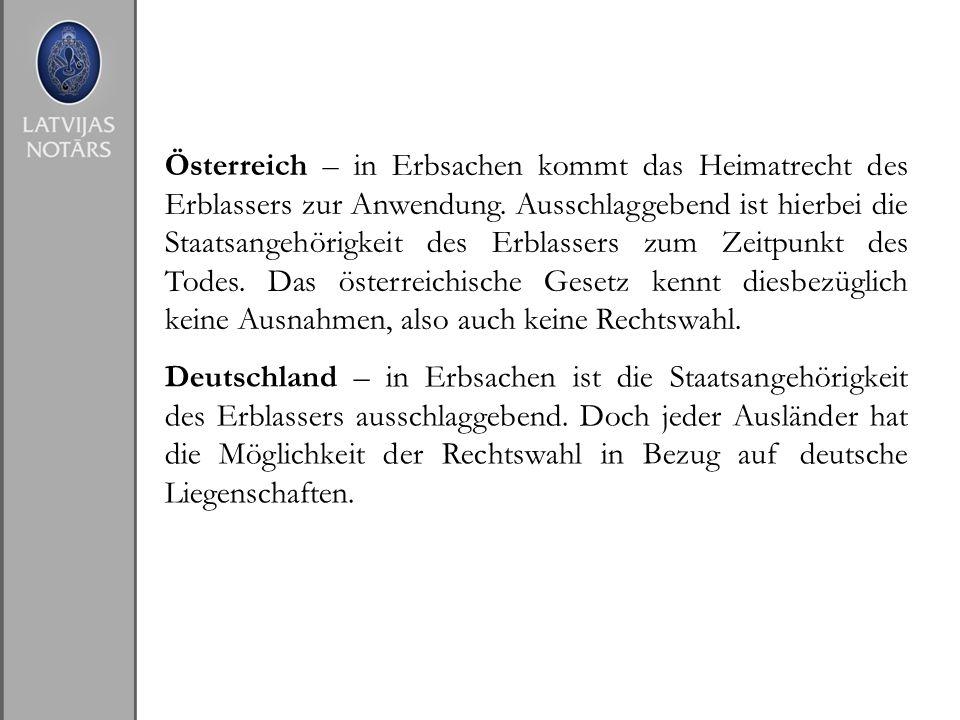 Österreich – in Erbsachen kommt das Heimatrecht des Erblassers zur Anwendung. Ausschlaggebend ist hierbei die Staatsangehörigkeit des Erblassers zum Z