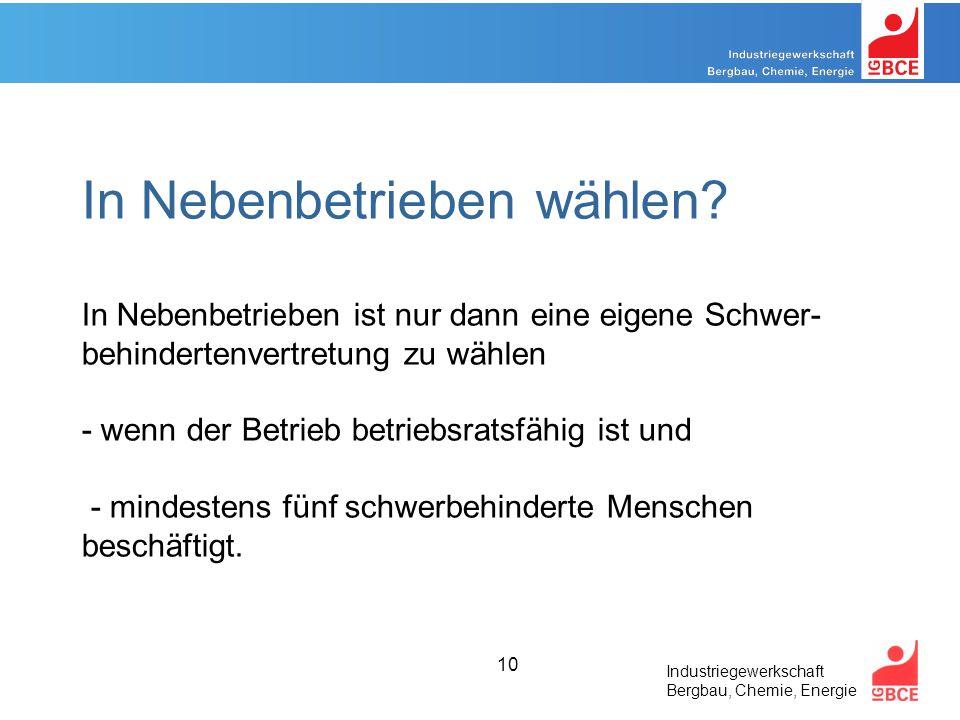 Industriegewerkschaft Bergbau, Chemie, Energie 10 In Nebenbetrieben wählen.