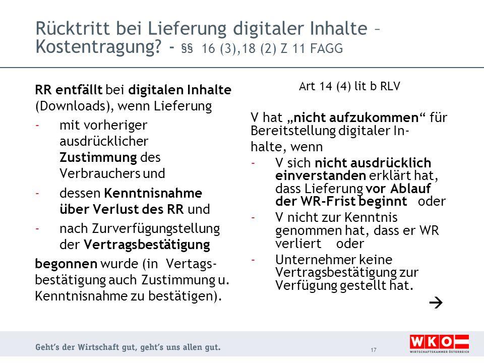 Rücktritt bei Lieferung digitaler Inhalte – Kostentragung? - §§ 16 (3),18 (2) Z 11 FAGG RR entfällt bei digitalen Inhalte (Downloads), wenn Lieferung