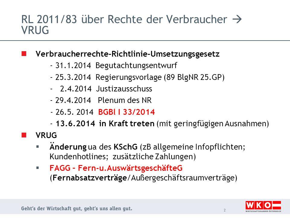 RL 2011/83 über Rechte der Verbraucher  VRUG Verbraucherrechte-Richtlinie-Umsetzungsgesetz - 31.1.2014 Begutachtungsentwurf - 25.3.2014 Regierungsvor