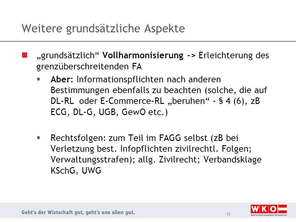 """Weitere grundsätzliche Aspekte """"grundsätzlich"""" Vollharmonisierung -> Erleichterung des grenzüberschreitenden FA  Aber: Informationspflichten nach and"""