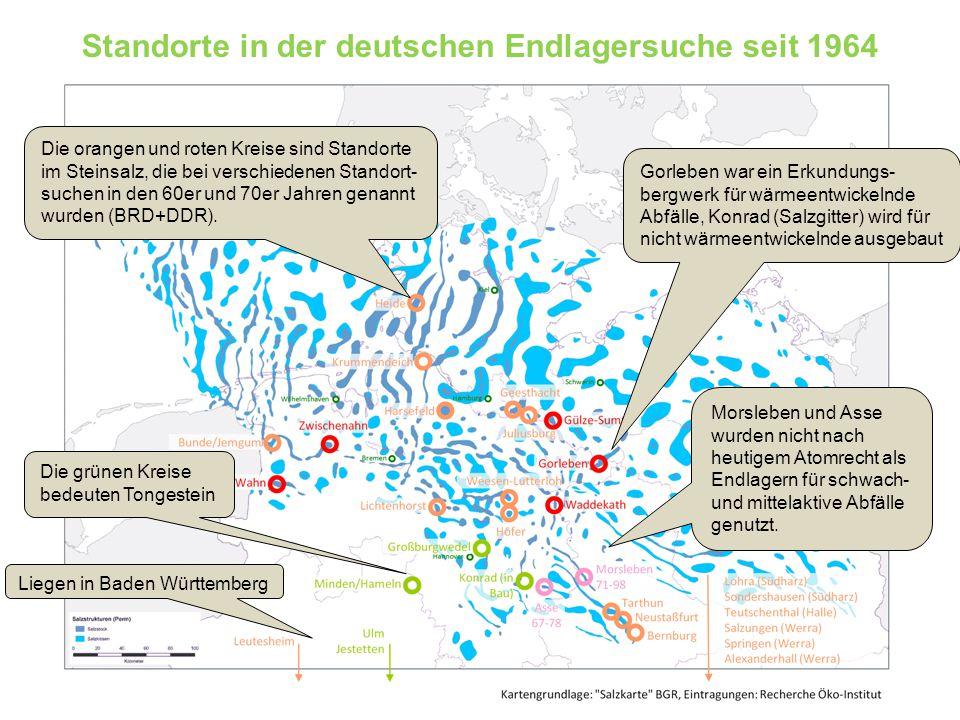Standorte in der deutschen Endlagersuche seit 1964 Die orangen und roten Kreise sind Standorte im Steinsalz, die bei verschiedenen Standort- suchen in