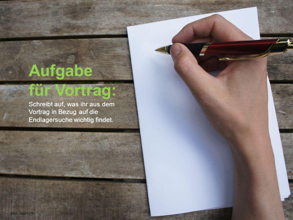 Aufgabe für Vortrag: Schreibt auf, was ihr aus dem Vortrag in Bezug auf die Endlagersuche wichtig findet. Bild: Querfurth