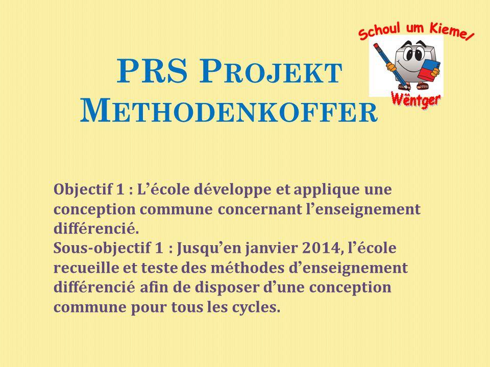 PRS P ROJEKT M ETHODENKOFFER Objectif 1 : L 'é cole d é veloppe et applique une conception commune concernant l ' enseignement diff é renci é.