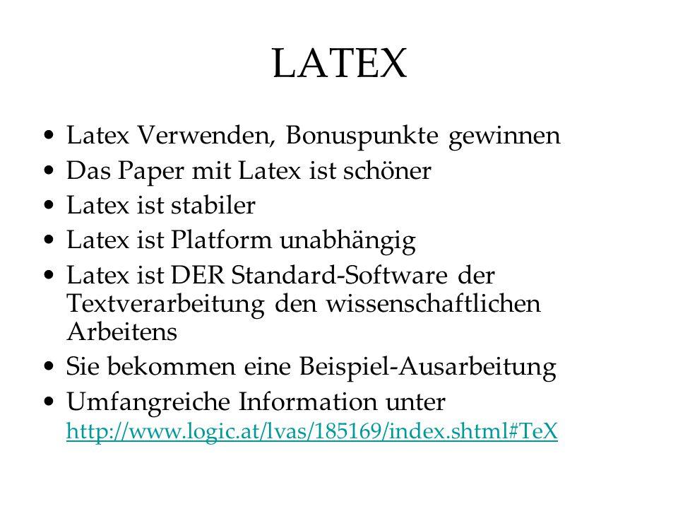 LATEX Latex Verwenden, Bonuspunkte gewinnen Das Paper mit Latex ist schöner Latex ist stabiler Latex ist Platform unabhängig Latex ist DER Standard-So