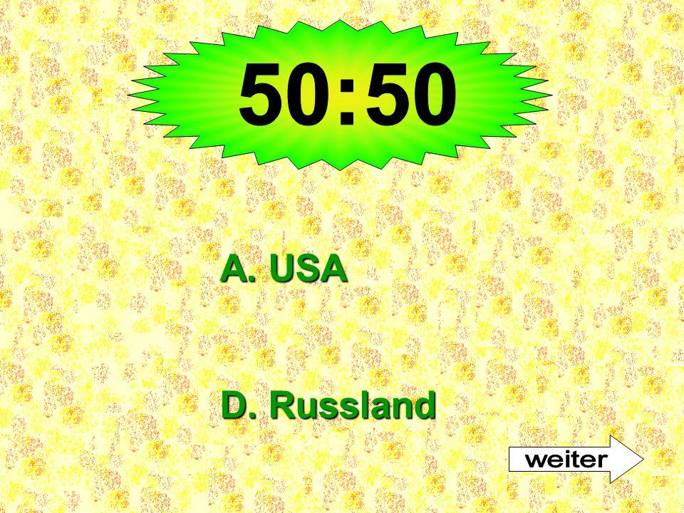 A. USA D. Russland