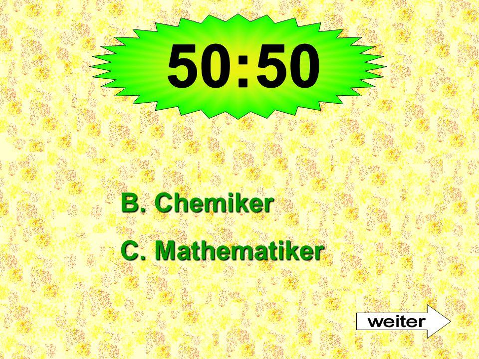 B. Chemiker C. Mathematiker
