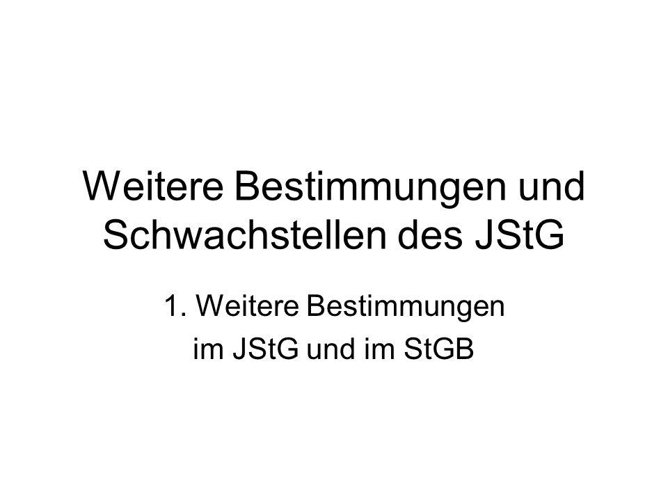 Weitere Bestimmungen und Schwachstellen des JStG 1. Weitere Bestimmungen im JStG und im StGB