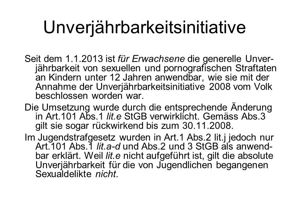 Unverjährbarkeitsinitiative Seit dem 1.1.2013 ist für Erwachsene die generelle Unver- jährbarkeit von sexuellen und pornografischen Straftaten an Kind