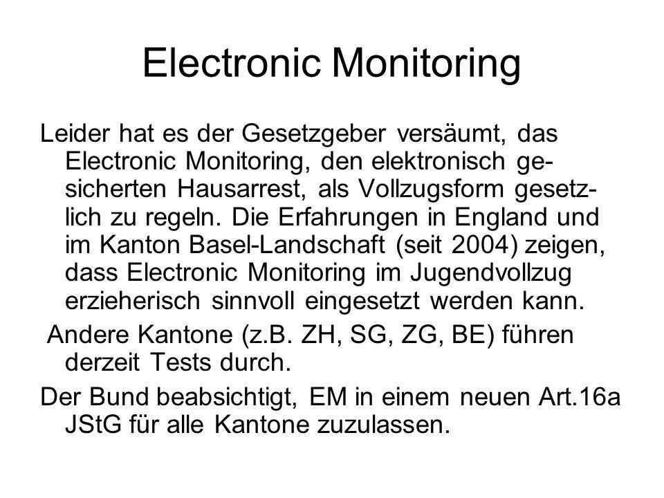 Electronic Monitoring Leider hat es der Gesetzgeber versäumt, das Electronic Monitoring, den elektronisch ge- sicherten Hausarrest, als Vollzugsform g