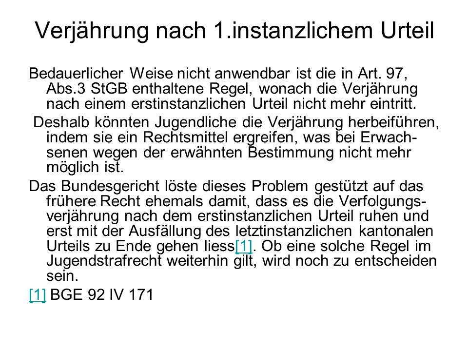 Verjährung nach 1.instanzlichem Urteil Bedauerlicher Weise nicht anwendbar ist die in Art. 97, Abs.3 StGB enthaltene Regel, wonach die Verjährung nach