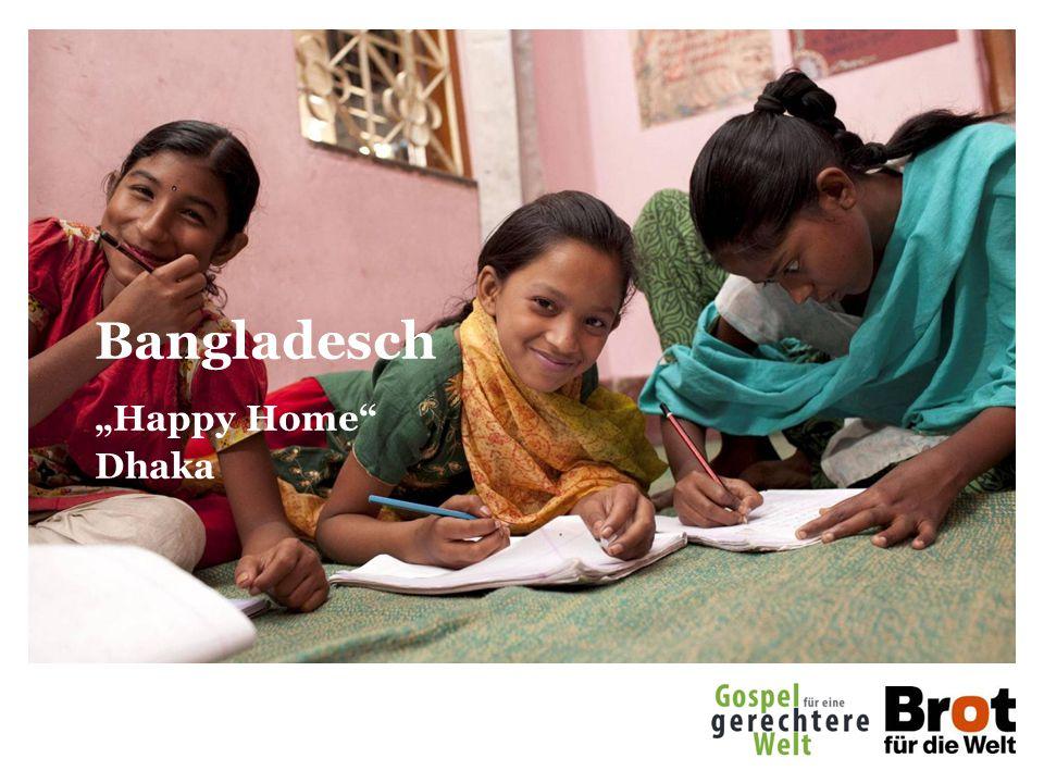 "Bangladesch ""Happy Home Dhaka"