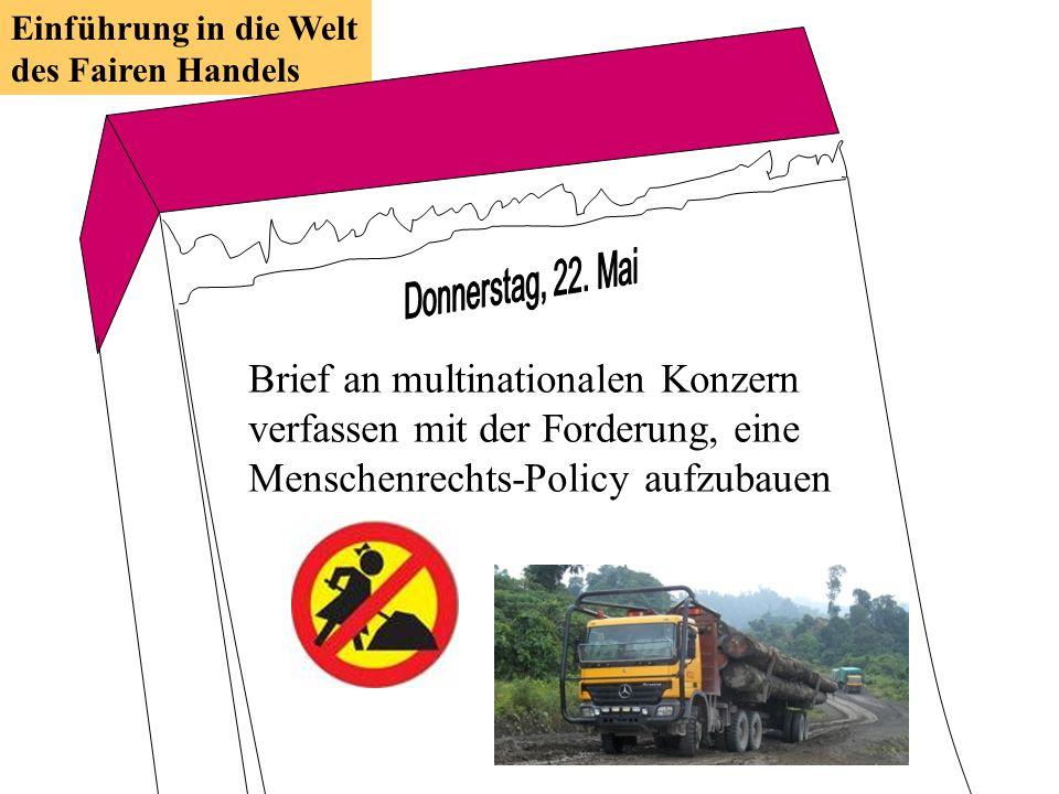 Brief an multinationalen Konzern verfassen mit der Forderung, eine Menschenrechts-Policy aufzubauen Einführung in die Welt des Fairen Handels