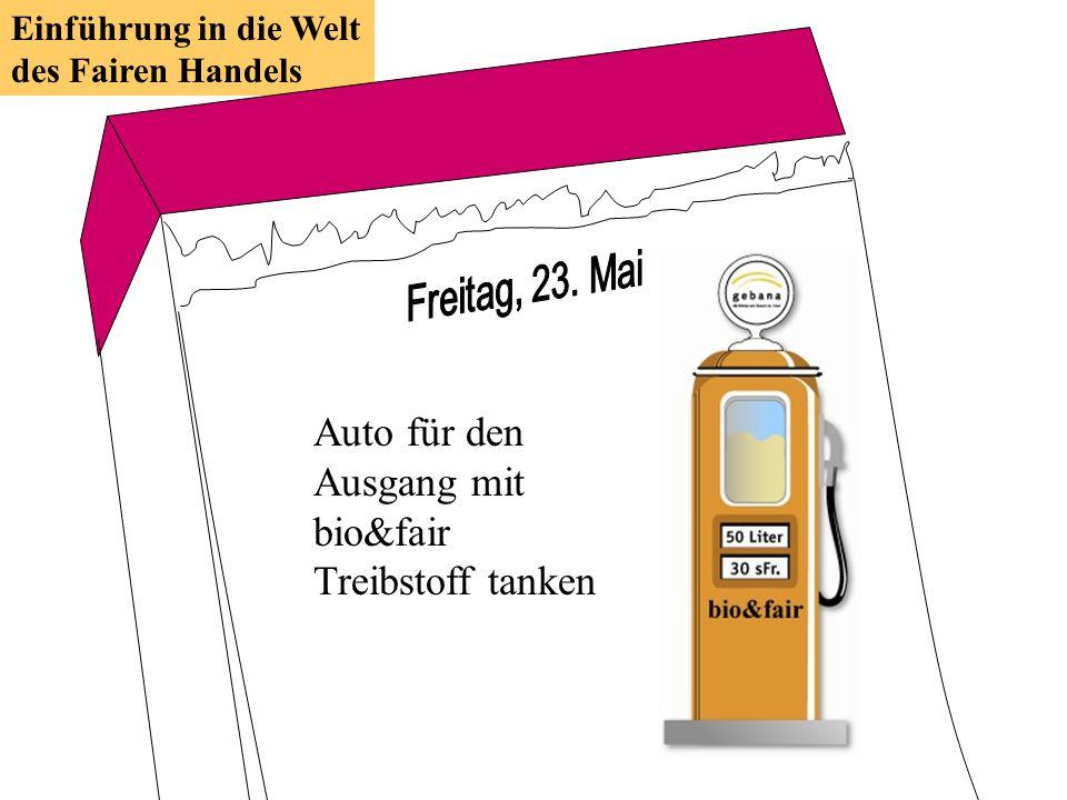 Auto für den Ausgang mit bio&fair Treibstoff tanken Einführung in die Welt des Fairen Handels
