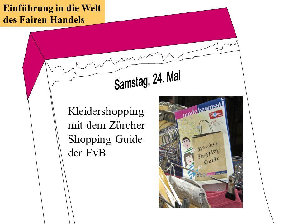 Kleidershopping mit dem Zürcher Shopping Guide der EvB Einführung in die Welt des Fairen Handels