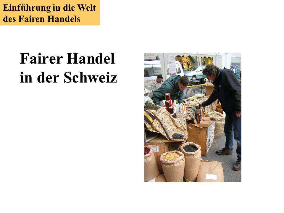 Fairer Handel in der Schweiz Einführung in die Welt des Fairen Handels